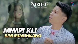LAGU TERBARU | ARIEF - MIMPIKU KINI MENGHILANG | OFFICIAL MUSIC VIDEO