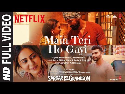 Full Video:Main Teri Ho Gayi|Sardar Ka Grandson|Arjun K,Rakul P,John A, Aditi R |Millind G,Tanishk B