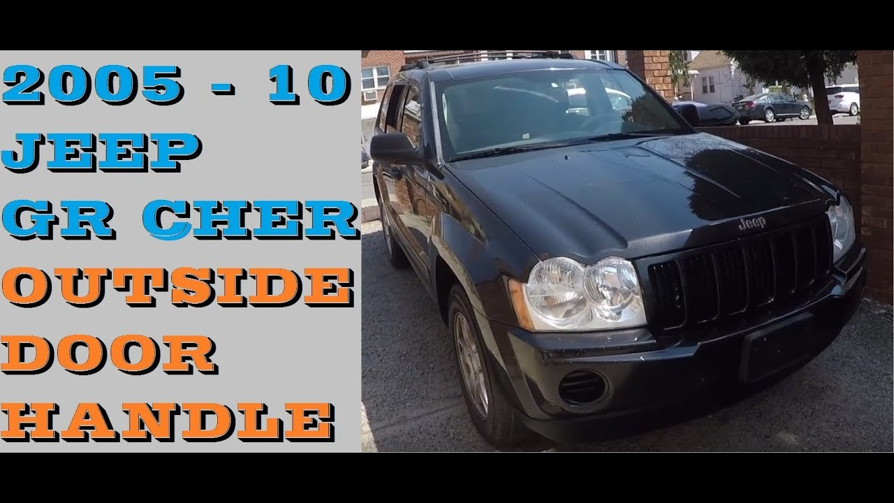 How To Replace Outside Door Handle In Jeep Grand Cherokee Youtube