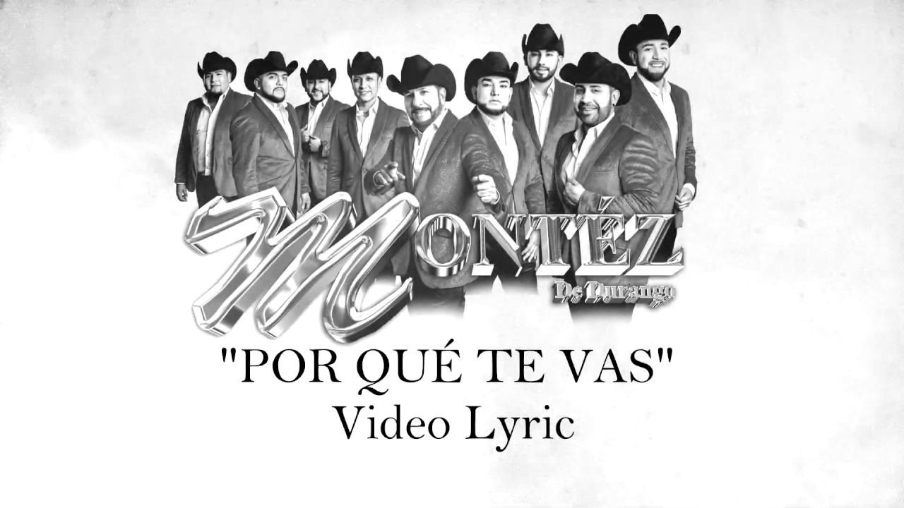 Porque Te Vas (Lyric Video) - Montez De Durango