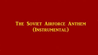 Anthem of the Soviet Air Force Instrumental