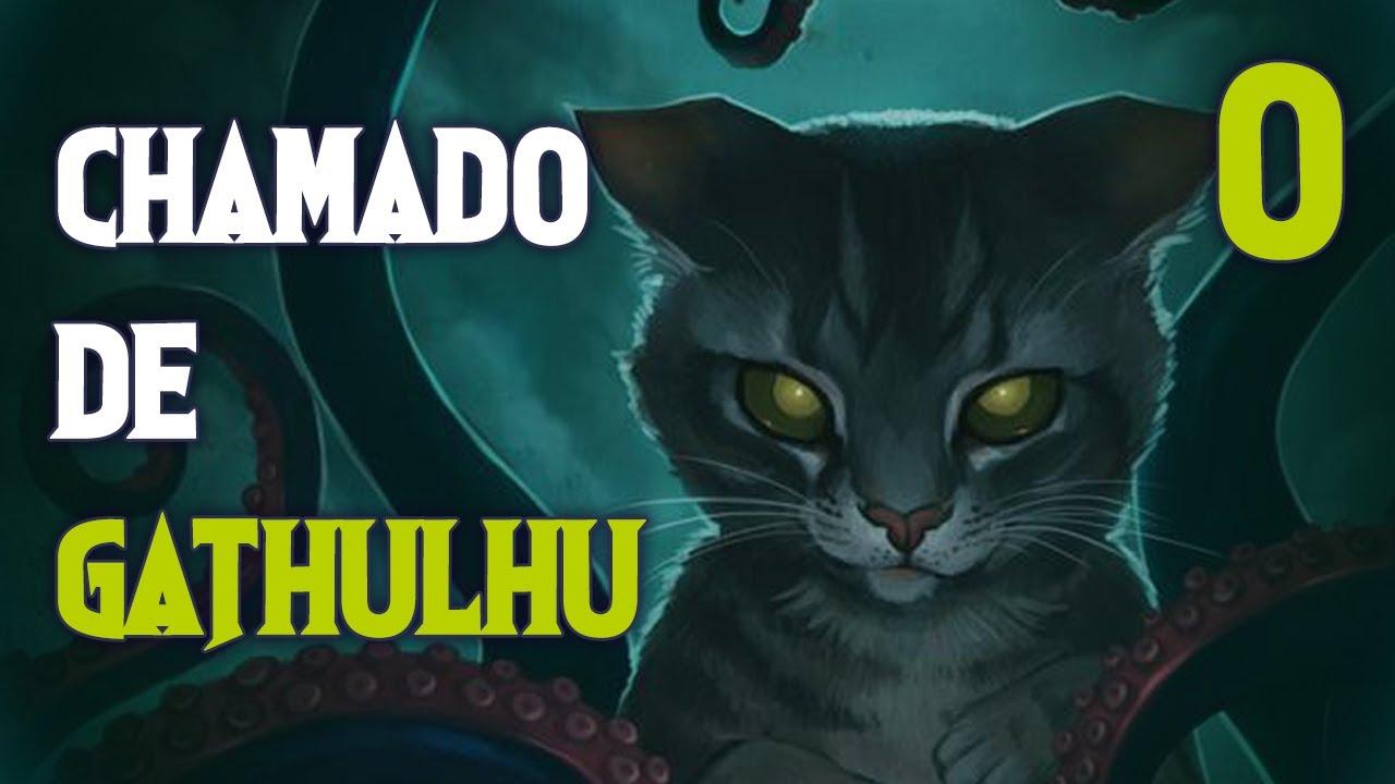 Chamado de Gathulhu - Ep. 0 - Conhecendo o sistema (Cthulhu com gatos!)