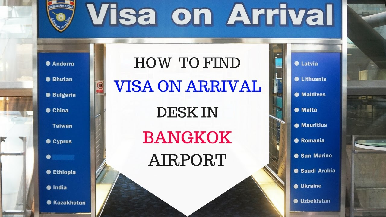 instruction how to get to visa on arrival desk in the bangkok rh youtube com