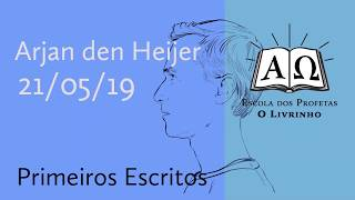 06. Primeiros Escritos   Arjan den Heijer (21/05/19)