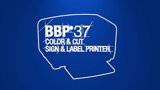 BBP37 Sign & Label Printer Overview