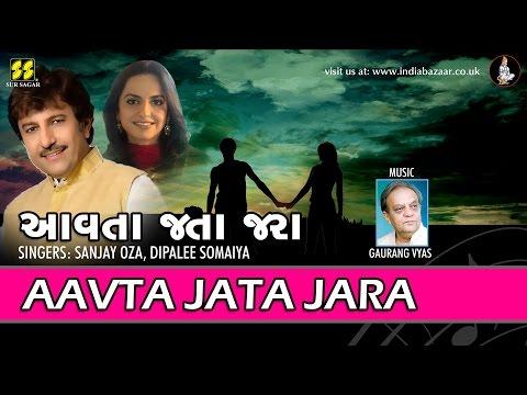 Aavta Jata Jara: Singers: Sanjay Oza, Dipalee Somaiya | Music: Gaurang Vyas