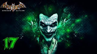 Batman: Arkham Asylum [60 FPS] прохождение на геймпаде часть 17 Мутанты атакуют!