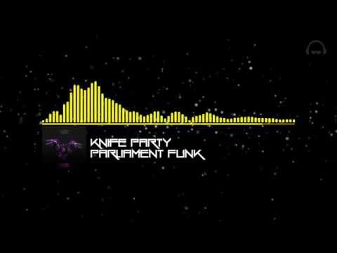 Electro | Knife Party - Parliament Funk