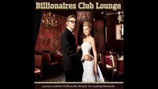 Va - Billionaires Club Lounge (luxury Cocktail Chillout Bar Moods For Lasting Moments)