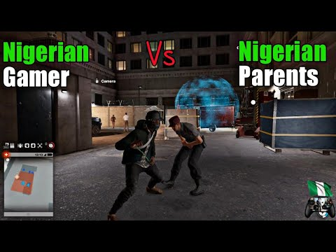 Watchdogs 2 : Nigerian Gamer VS Nigerian Parents, Gaming in an African Home |
