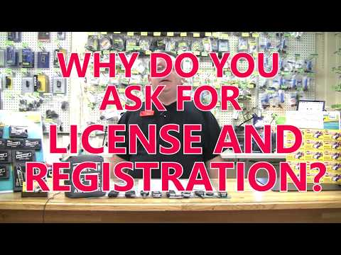 Why Do You Ask For License and Registration?