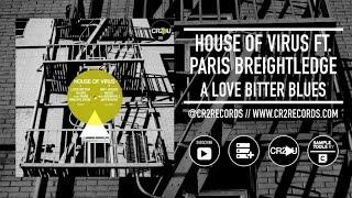 House Of Virus Ft. Paris Breightledge - A Love Bitter Blues