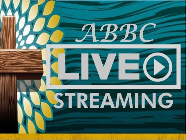 ABBC Sunday Evening 05/09/2021