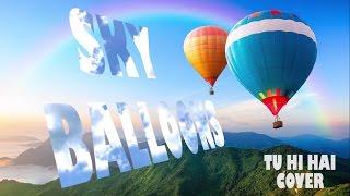Download Hindi Video Songs - Tu Hi Hai - Dear Zindagi | Acoustic Cover | Sky Balloons