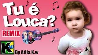 Video Tu é louca - Remix by AtilaKw download MP3, 3GP, MP4, WEBM, AVI, FLV Maret 2018