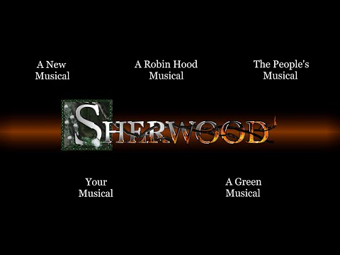 Sherwood: A New Musical - 5 Minute Pitch