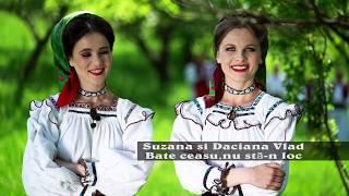 Bate ceasu nu sta-n loc - Suzana si Daciana Vlad (Official Video)