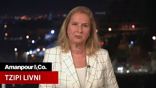 Former Foreign Minister of Israel on Current Events | Amanpour and Company