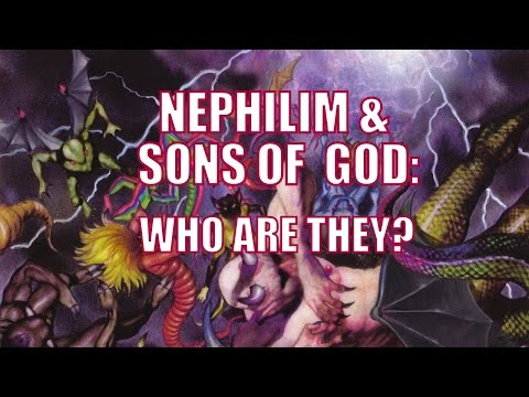 Nephilim & Sons of God: Who Are They?