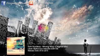 Tom Nucleus - Wrong Way (Original Mix)
