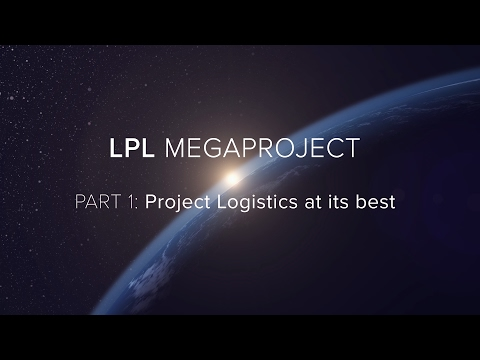 LPL Megaproject - Part 1: Project logistics at its best