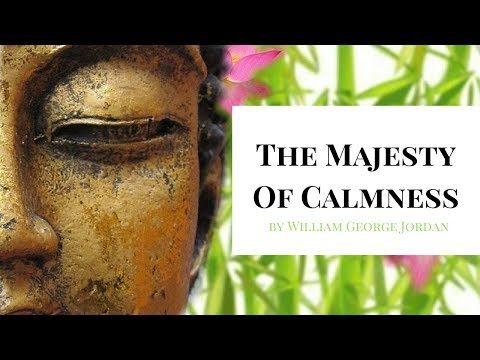 The Majesty Of Calmness by William George Jordan - Full Audiobook