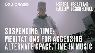 Suspending Time | Lou Drago | HSE ART GALLERY | Школа дизайна НИУ ВШЭ