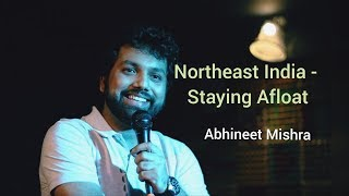 Northeast India - Staying Afloat I StandUp (Not) Comedy ft Abhineet Mishra