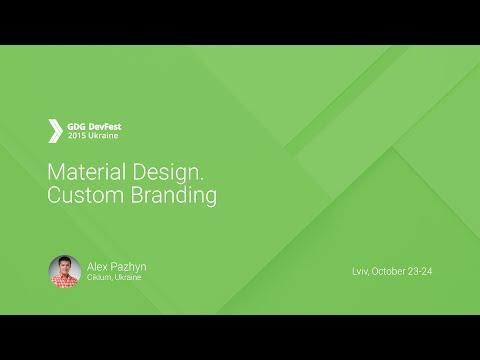 Material Design. Custom Branding - Alex Pazhyn
