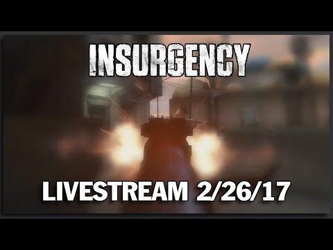 Insurgency PvP with Community Manager Mikee - Weekly Livestream VOD 2/26/17