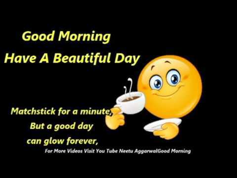 Good Morning Have A Beautiful Day Greetings,Wishes, E-Card,Wallpapers, Whatsapp Video