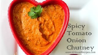 Tomato Onion Chutney - South Indian Flavor - inHouseRecipes