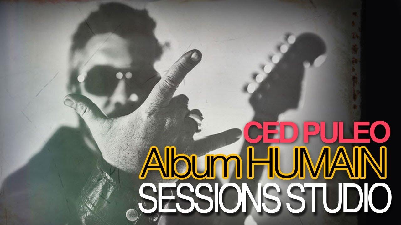 CED PULEO - Album HUMAIN - Sessions studios