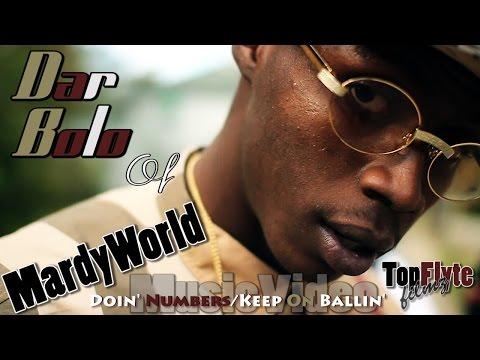 MARDYWORLD Dar Bolo. Doin' Numbers/Keep On Ballin' Promo Video