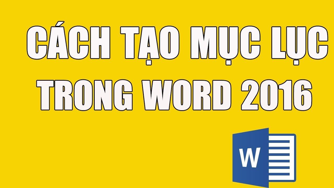 Hướng dẫn tạo mục lục trong word 2016