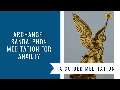 Archangel Sandalphon Meditation for Anxiety - Release Anxiety