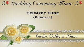 Wedding Recessional Music:  Trumpet Tune by Purcell - Violin, Cello, & Piano