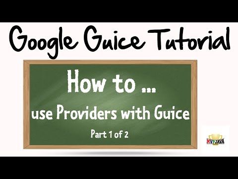 How to use a Provider with Google Guice (Part 1)