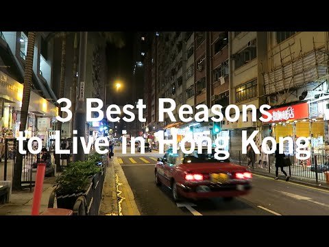 3 Best Reasons to Live in Hong Kong