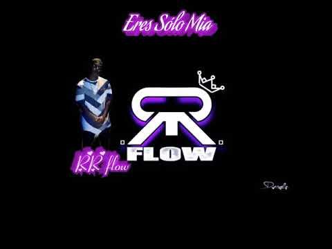 RR flow _  Eres Sólo mia