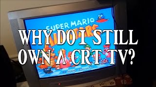 Why do I still own a CRT TV?