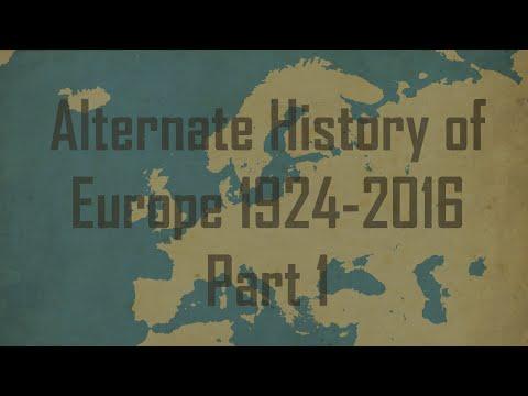 Alternate History of Europe 1924-2016 Part 1