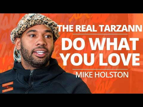 Do What You Love with Mike Holston: The Real Tarzann and Lewis Howes