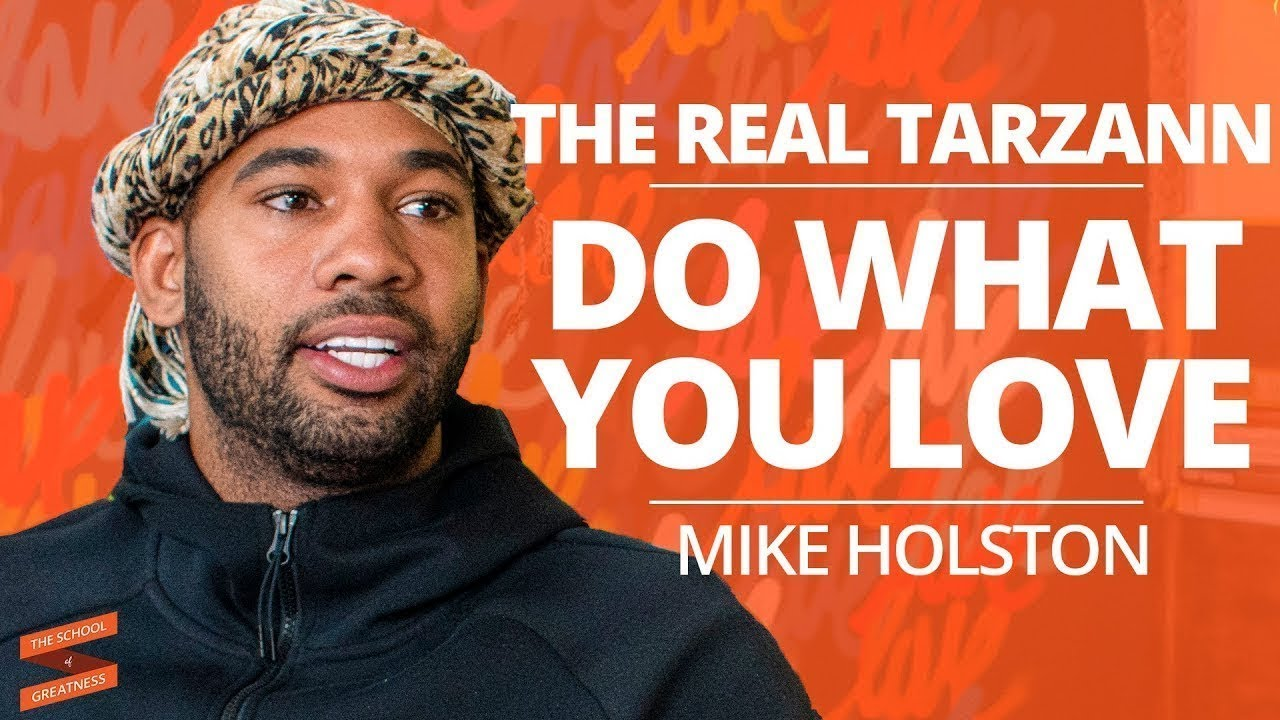 Do What You Love with Mike Holston: The Real Tarzann
