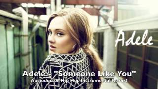 Adele - Someone Like You (Audiodoctor Hip Hop Instrumental Remix)