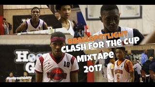 Mike Melton's Bballspotlight Clash For The Cup Mixtape 2017 !! Ft Zion Cruz, Moussa Cisse & More !!