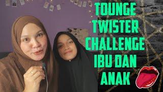 TOUNGE TWISTER CHALLENGE IBU vs ANAK