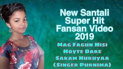 Mag Fagun Hisi Hoyte Dare Sakam Nuruyaa (Singer+Purnima)New Santali Fansan video 2019