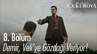 Demir, Veli'ye gözdağı veriyor - Bir Zamanlar Çukurova 8. Bölüm