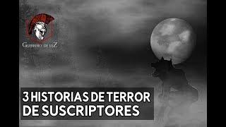 3 Historias Enviadas Por Suscriptores (Historias De Terror)